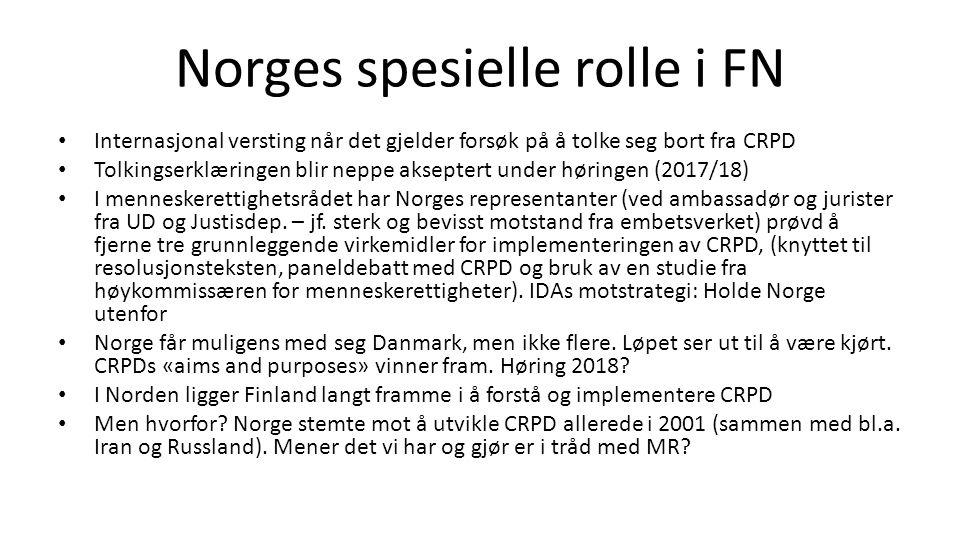Norges spesielle rolle i FN Internasjonal versting når det gjelder forsøk på å tolke seg bort fra CRPD Tolkingserklæringen blir neppe akseptert under