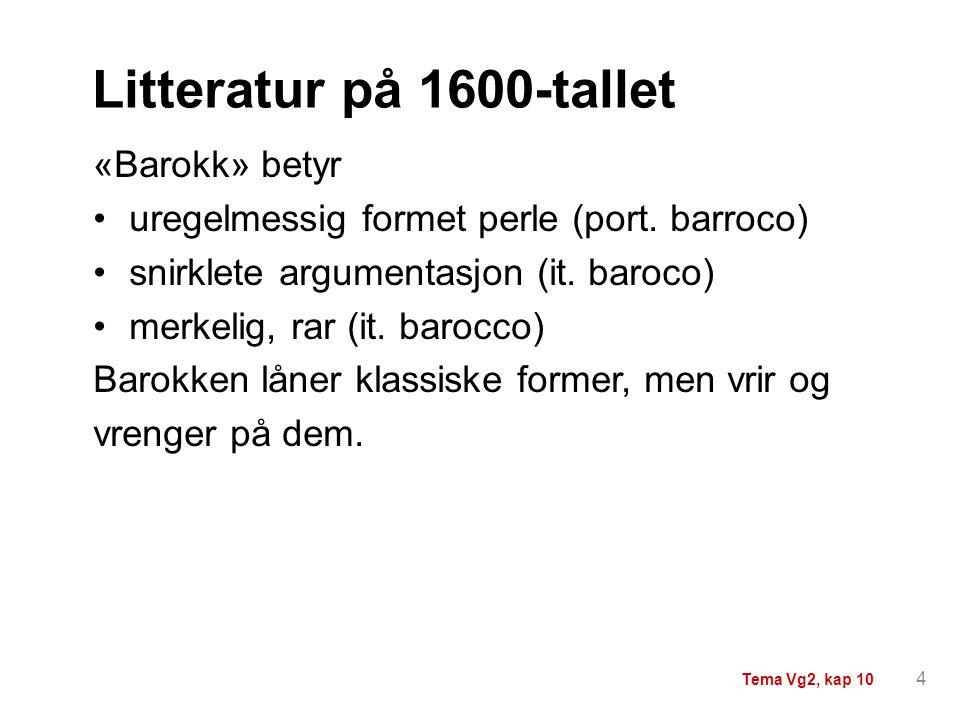 «Barokk» betyr uregelmessig formet perle (port. barroco) snirklete argumentasjon (it. baroco) merkelig, rar (it. barocco) Barokken låner klassiske for