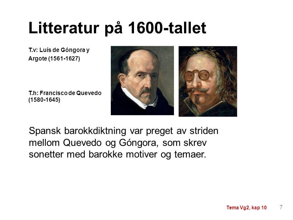 Spansk barokkdiktning var preget av striden mellom Quevedo og Góngora, som skrev sonetter med barokke motiver og temaer. T.v: Luís de Góngora y Argote