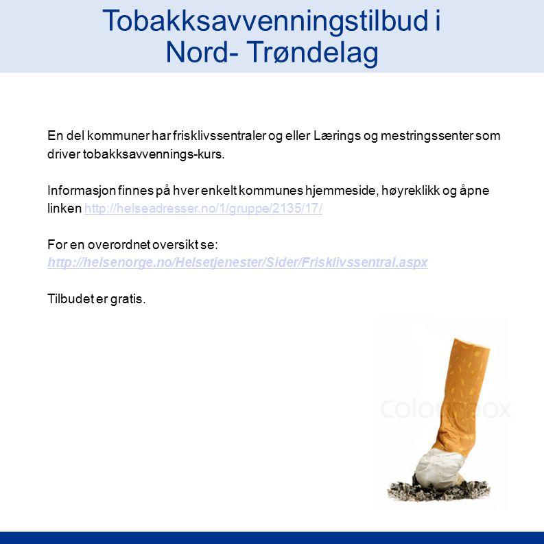 Tobakksavvenningstilbud i Nord- Trøndelag En del kommuner har frisklivssentraler og eller Lærings og mestringssenter som driver tobakksavvennings-kurs