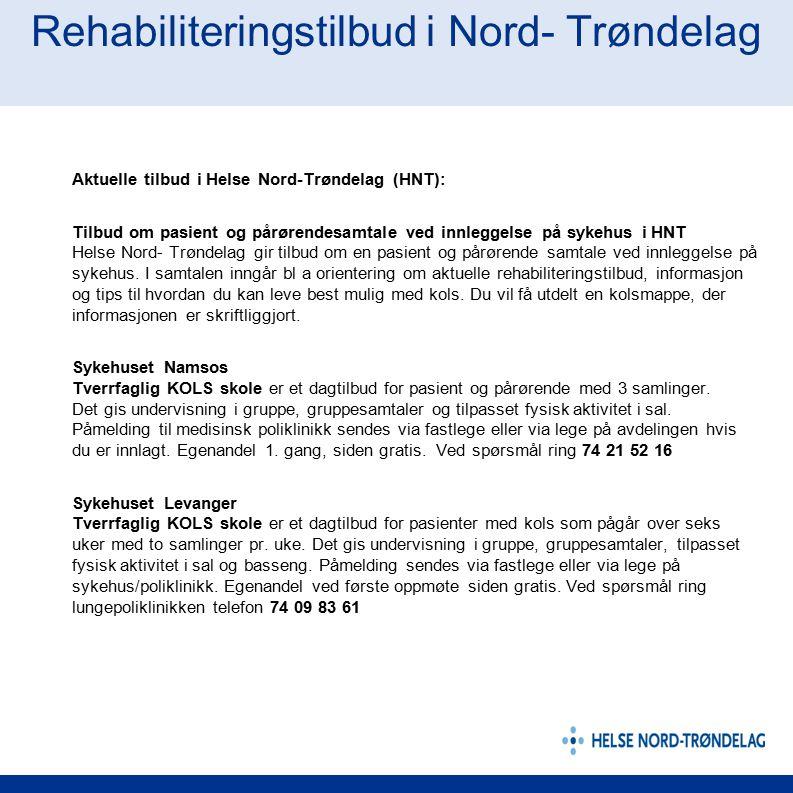 Rehabiliteringstilbud i Nord- Trøndelag Aktuelle tilbud i Helse Nord-Trøndelag (HNT): Tilbud om pasient og pårørendesamtale ved innleggelse på sykehus