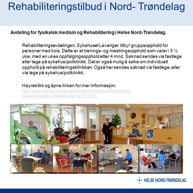 Rehabiliteringstilbud i Nord- Trøndelag Avdeling for fysikalsk medisin og Rehabilitering i Helse Nord-Trøndelag. Rehabiliteringsavdelingen, Sykehuset