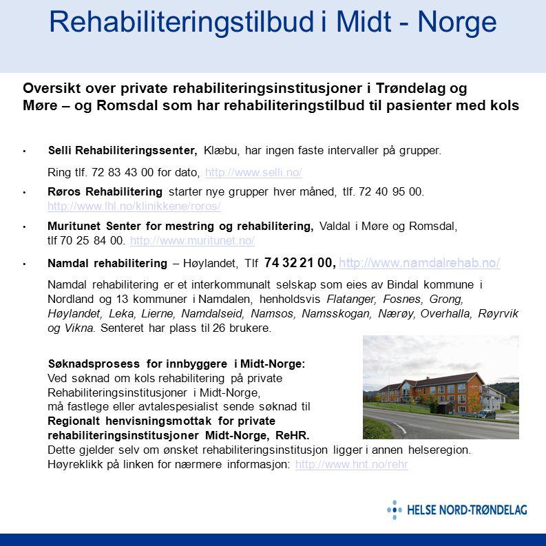 Rehabiliteringstilbud i Midt - Norge Oversikt over private rehabiliteringsinstitusjoner i Trøndelag og Møre – og Romsdal som har rehabiliteringstilbud