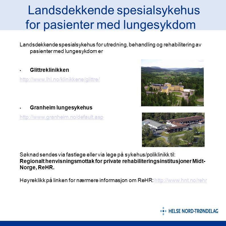 L Landsdekkende spesialsykehus for pasienter med lungesykdom Landsdekkende spesialsykehus for utredning, behandling og rehabilitering av pasienter med