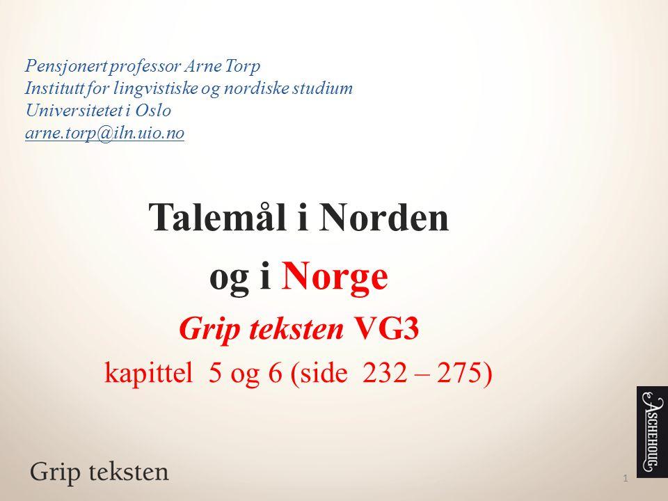 1 Pensjonert professor Arne Torp Institutt for lingvistiske og nordiske studium Universitetet i Oslo arne.torp@iln.uio.no Talemål i Norden og i Norge