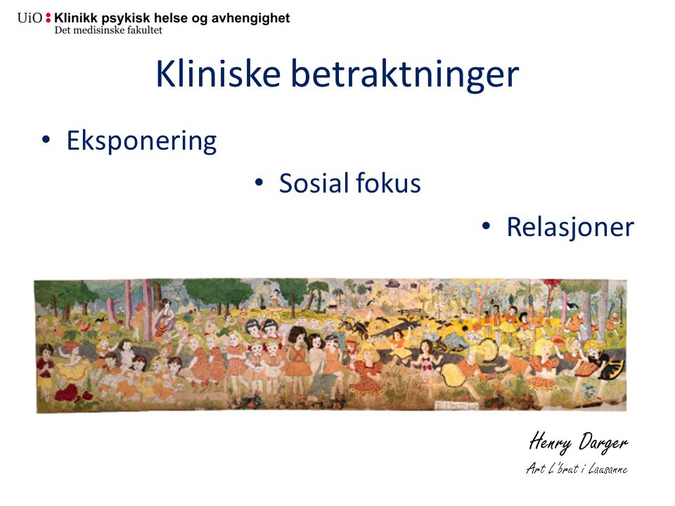 Kliniske betraktninger Eksponering Sosial fokus Relasjoner Henry Darger Art L'brut i Lausanne