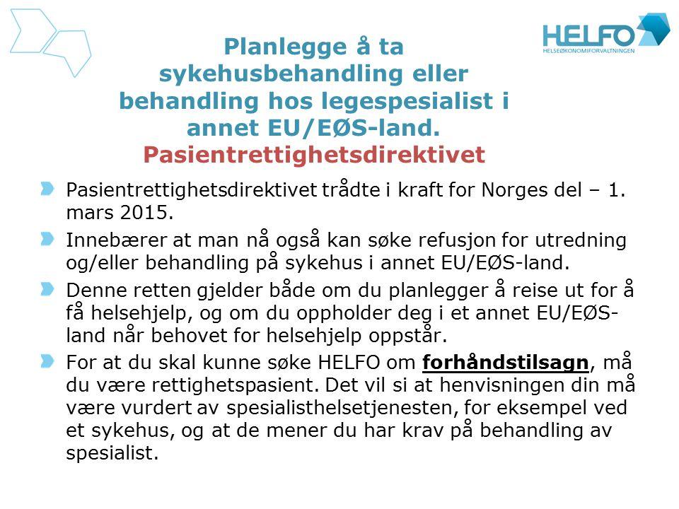 Planlegge å ta sykehusbehandling eller behandling hos legespesialist i annet EU/EØS-land. Pasientrettighetsdirektivet Pasientrettighetsdirektivet tråd