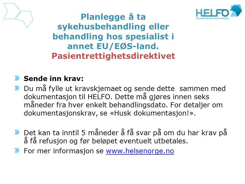 Planlegge å ta sykehusbehandling eller behandling hos spesialist i annet EU/EØS-land. Pasientrettighetsdirektivet Sende inn krav: Du må fylle ut kravs