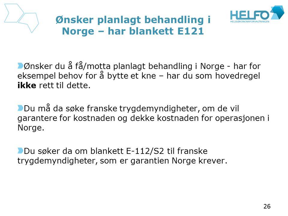 Ønsker planlagt behandling i Norge – har blankett E121 Ønsker du å få/motta planlagt behandling i Norge - har for eksempel behov for å bytte et kne –