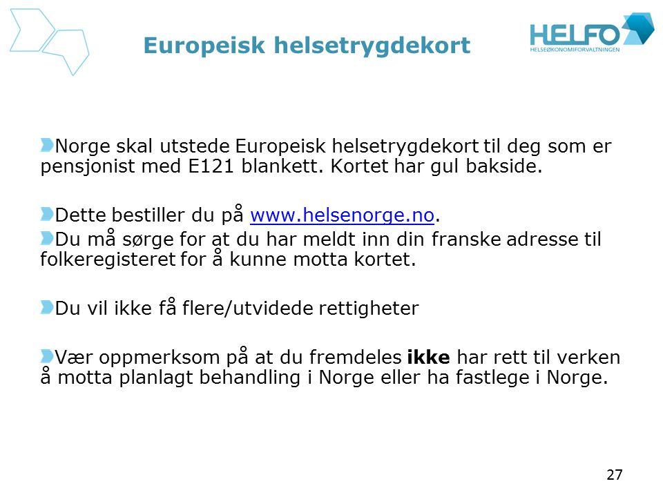 Europeisk helsetrygdekort Norge skal utstede Europeisk helsetrygdekort til deg som er pensjonist med E121 blankett. Kortet har gul bakside. Dette best