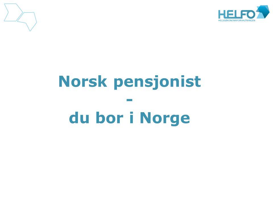 Norsk pensjonist - du bor i Norge