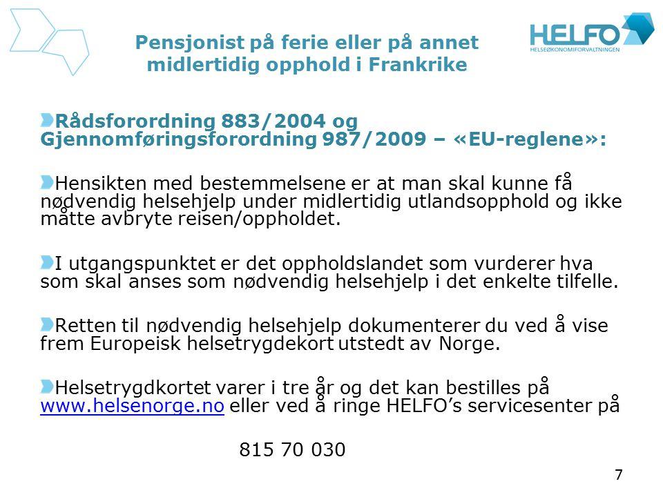 Pensjonist på ferie eller på annet midlertidig opphold i Frankrike Rådsforordning 883/2004 og Gjennomføringsforordning 987/2009 – «EU-reglene»: Hensik