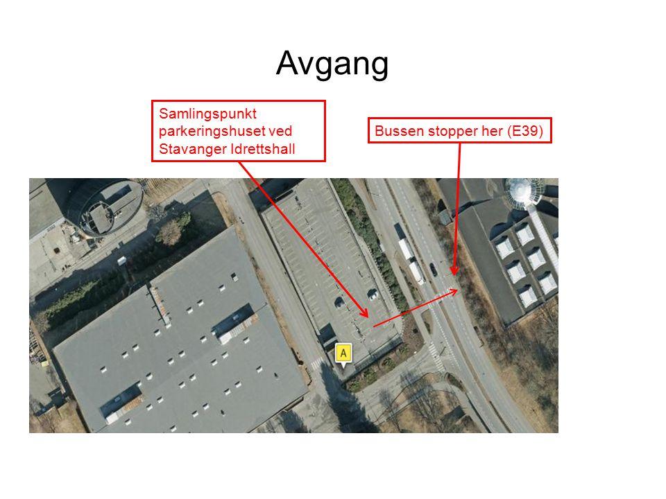 Samlingspunkt parkeringshuset ved Stavanger Idrettshall Bussen stopper her (E39) O Avgang