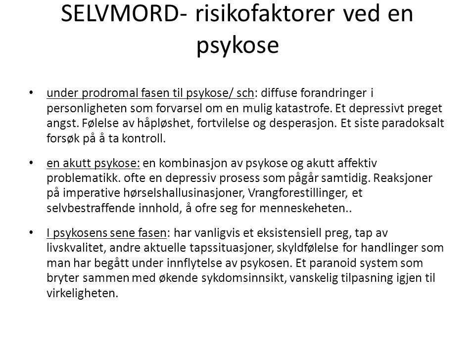 SELVMORD- risikofaktorer ved en psykose under prodromal fasen til psykose/ sch: diffuse forandringer i personligheten som forvarsel om en mulig katast