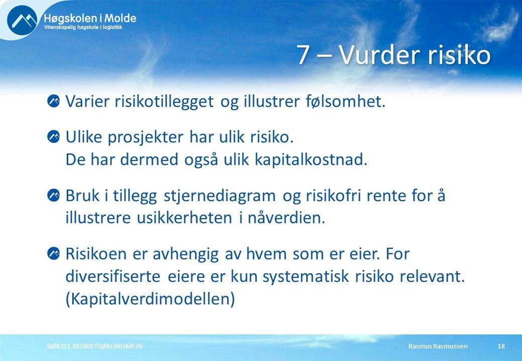 Rasmus RasmussenBØK311 BEDRIFTSØKONOMI 2b18 Varier risikotillegget og illustrer følsomhet. Ulike prosjekter har ulik risiko. De har dermed også ulik k