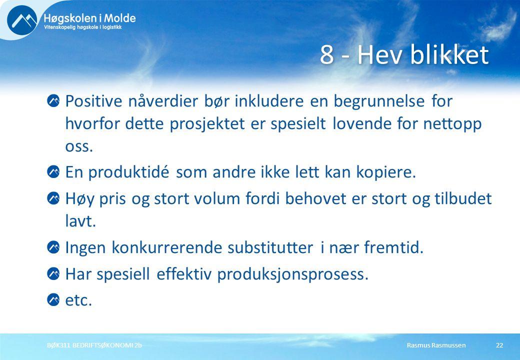Rasmus RasmussenBØK311 BEDRIFTSØKONOMI 2b22 Positive nåverdier bør inkludere en begrunnelse for hvorfor dette prosjektet er spesielt lovende for netto