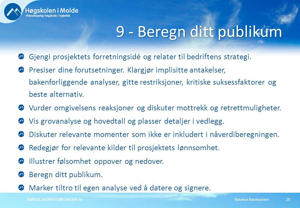 Rasmus RasmussenBØK311 BEDRIFTSØKONOMI 2b25 Gjengi prosjektets forretningsidé og relater til bedriftens strategi. Presiser dine forutsetninger. Klargj