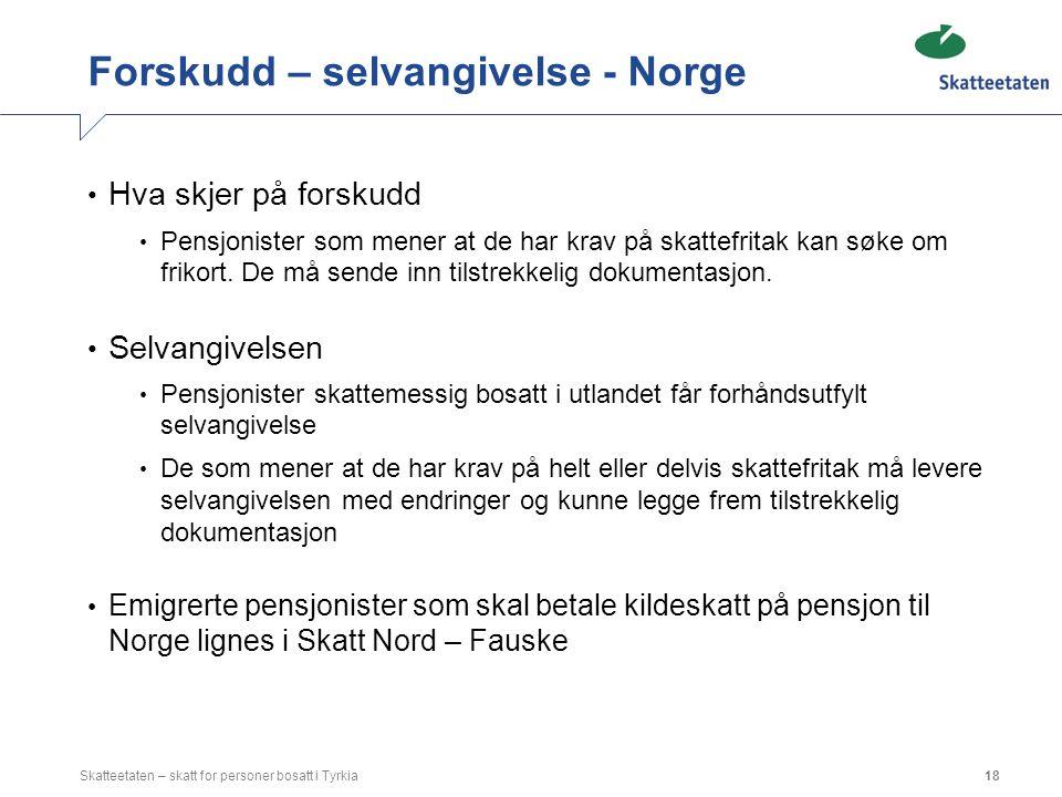 Forskudd – selvangivelse - Norge Hva skjer på forskudd Pensjonister som mener at de har krav på skattefritak kan søke om frikort. De må sende inn tils