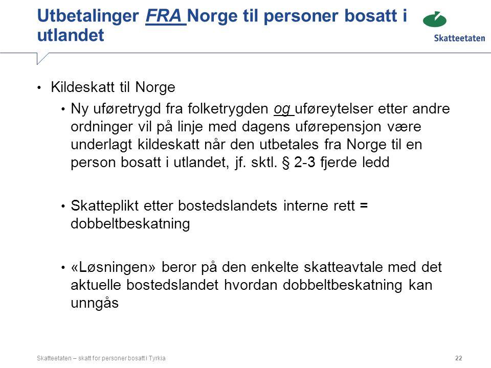 Kildeskatt til Norge Ny uføretrygd fra folketrygden og uføreytelser etter andre ordninger vil på linje med dagens uførepensjon være underlagt kildeska