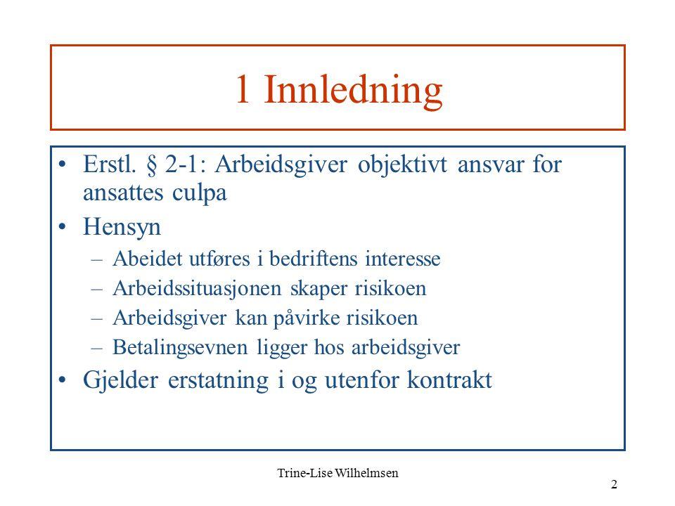 Trine-Lise Wilhelmsen 2 1 Innledning Erstl.
