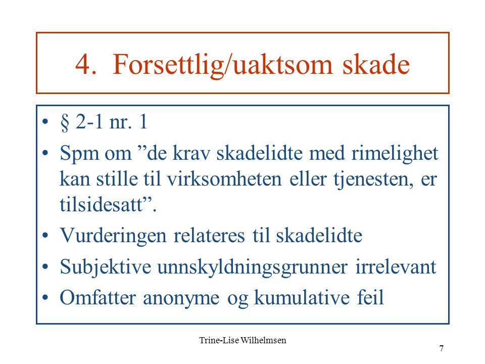 Trine-Lise Wilhelmsen 7 4. Forsettlig/uaktsom skade § 2-1 nr.