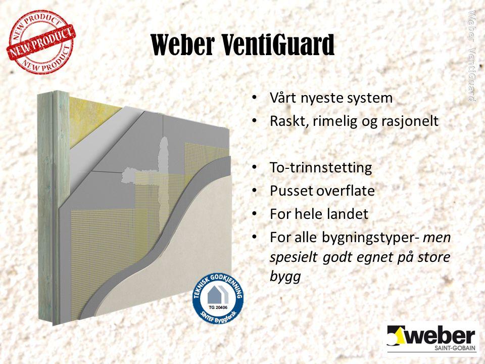 Weber VentiGuard Vårt nyeste system Raskt, rimelig og rasjonelt To-trinnstetting Pusset overflate For hele landet For alle bygningstyper- men spesielt godt egnet på store bygg
