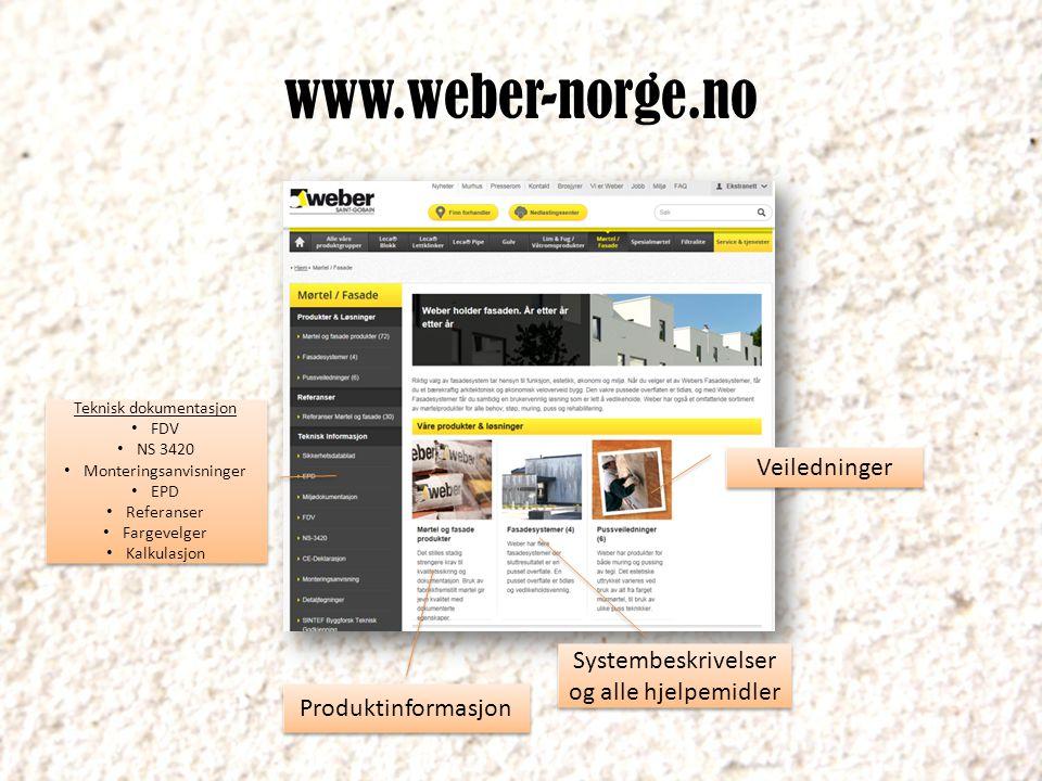 www.weber-norge.no Veiledninger Systembeskrivelser og alle hjelpemidler Teknisk dokumentasjon FDV NS 3420 Monteringsanvisninger EPD Referanser Fargeve