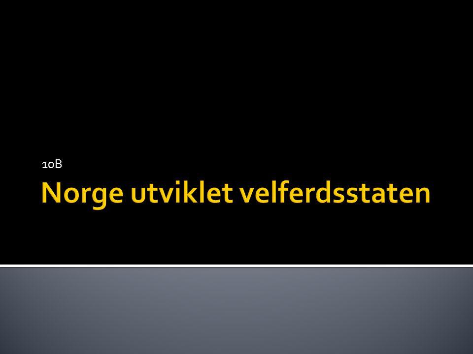  Norge bygget opp et tilbud til alle innbyggerne, men de måtte betale skatt.
