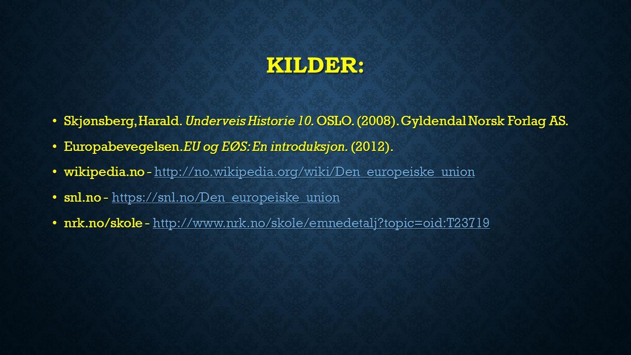KILDER: Skjønsberg, Harald.Underveis Historie 10.