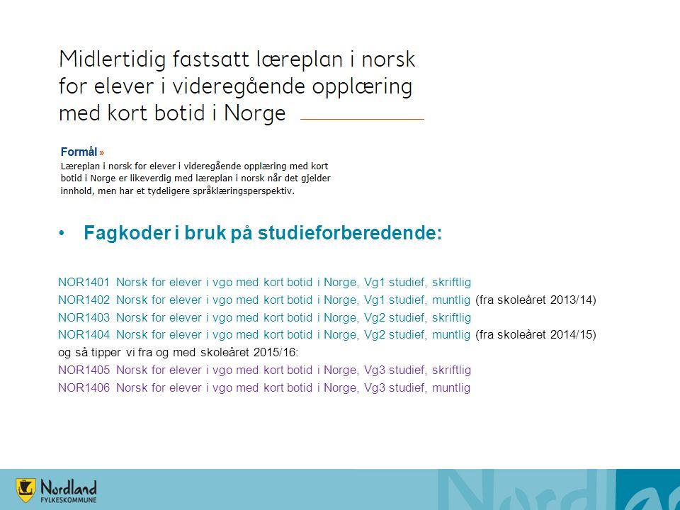 Fagkoder i bruk på studieforberedende: NOR1401 Norsk for elever i vgo med kort botid i Norge, Vg1 studief, skriftlig NOR1402 Norsk for elever i vgo me