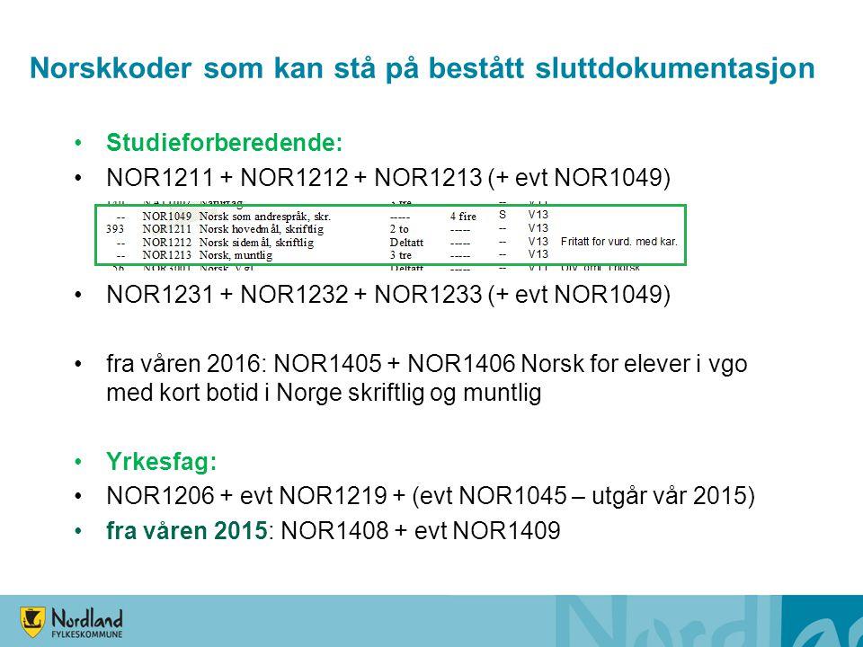 Norskkoder som kan stå på bestått sluttdokumentasjon Studieforberedende: NOR1211 + NOR1212 + NOR1213 (+ evt NOR1049) NOR1231 + NOR1232 + NOR1233 (+ ev