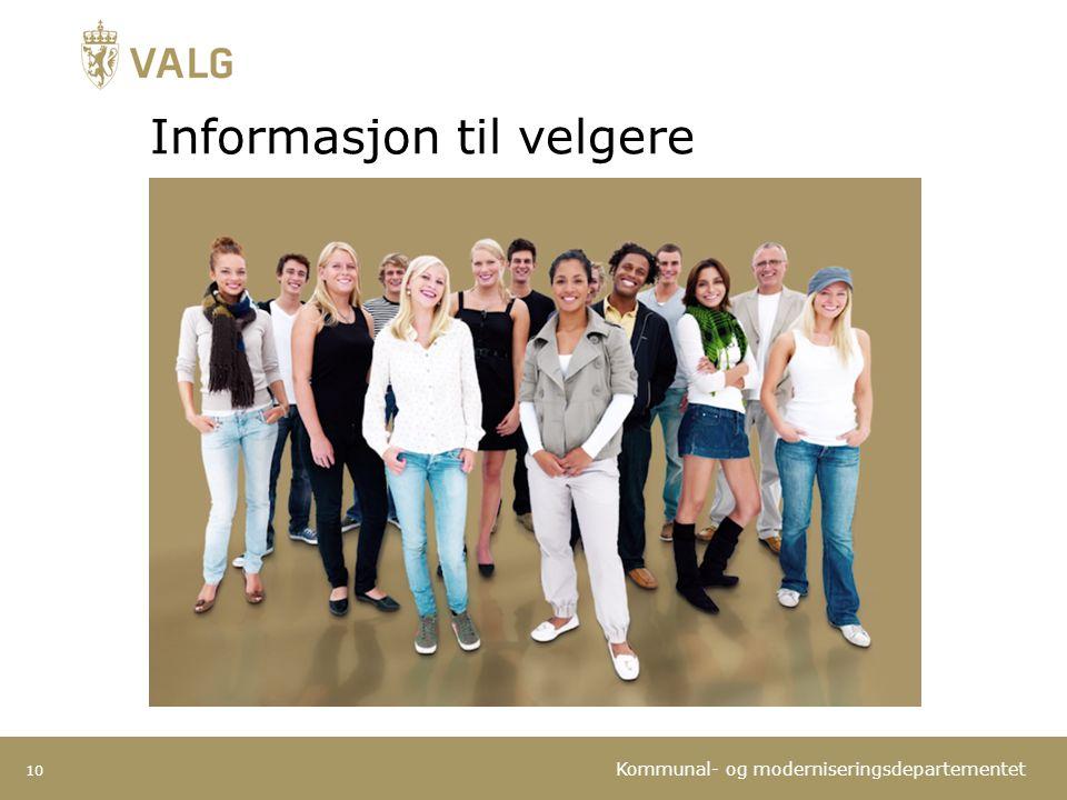 Kommunal- og moderniseringsdepartementet Informasjon til velgere 10