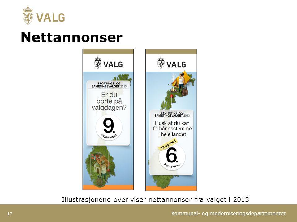 Kommunal- og moderniseringsdepartementet Nettannonser 17 Illustrasjonene over viser nettannonser fra valget i 2013