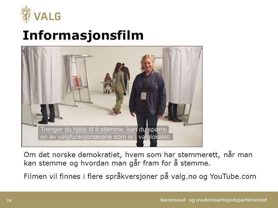 Kommunal- og moderniseringsdepartementet Informasjonsfilm 18 Om det norske demokratiet, hvem som har stemmerett, når man kan stemme og hvordan man går