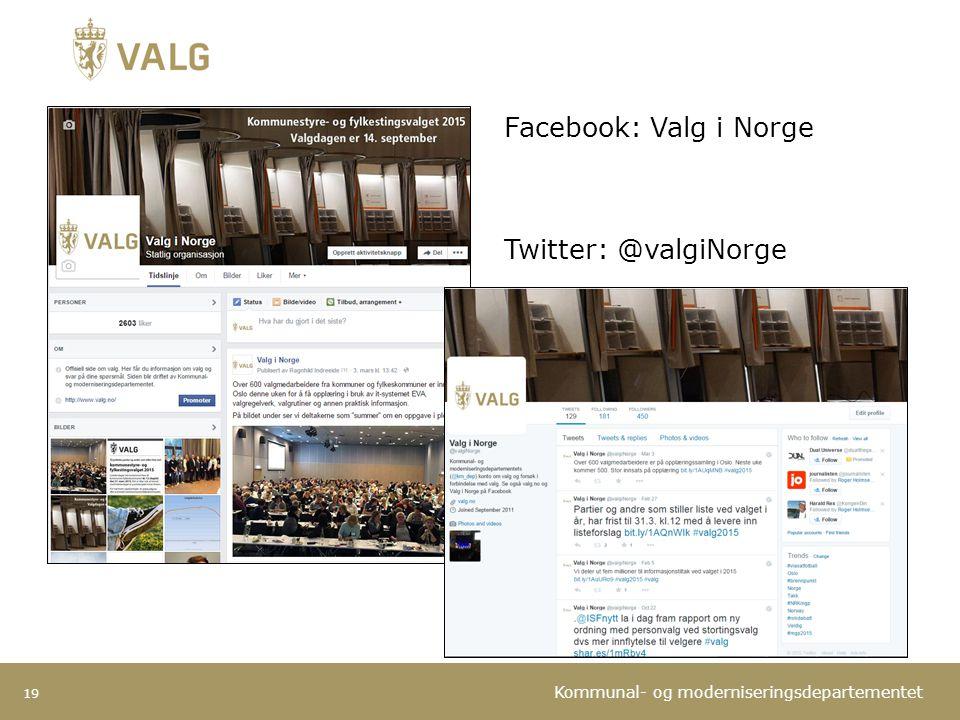 Kommunal- og moderniseringsdepartementet 19 Facebook: Valg i Norge Twitter: @valgiNorge