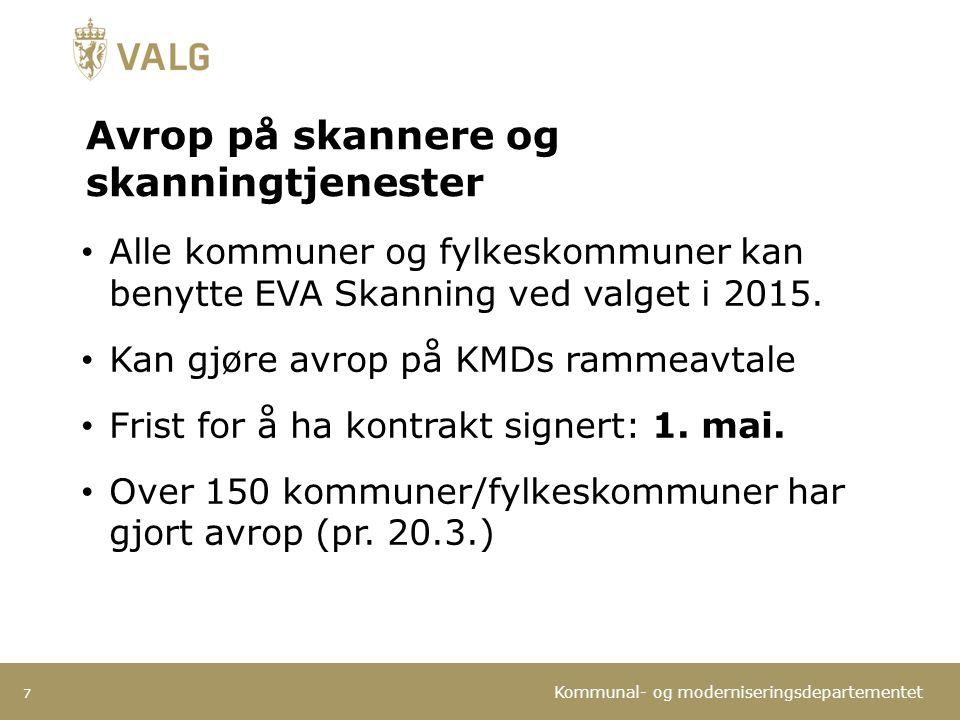Kommunal- og moderniseringsdepartementet Avrop på skannere og skanningtjenester 7 Alle kommuner og fylkeskommuner kan benytte EVA Skanning ved valget