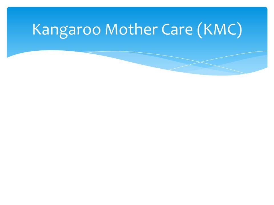Kangaroo Mother Care (KMC)
