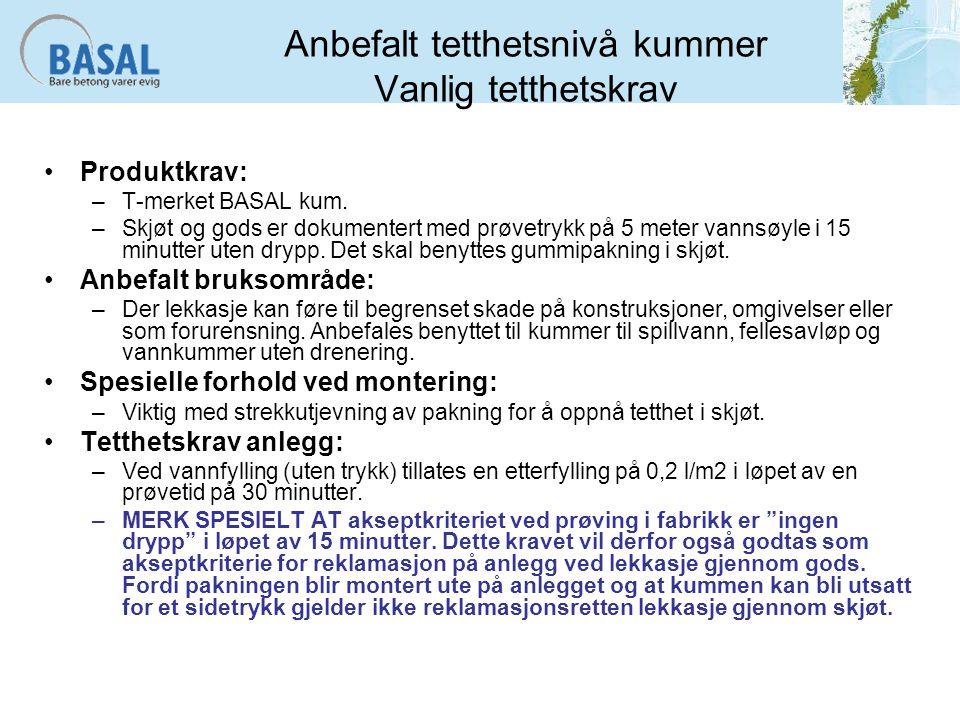 Anbefalt tetthetsnivå kummer Vanlig tetthetskrav Produktkrav: –T-merket BASAL kum.