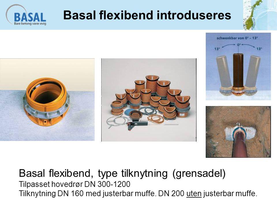 Basal flexibend introduseres Basal flexibend, type tilknytning (grensadel) Tilpasset hovedrør DN 300-1200 Tilknytning DN 160 med justerbar muffe.