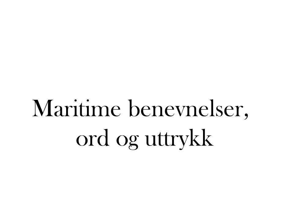 Maritime benevnelser, ord og uttrykk