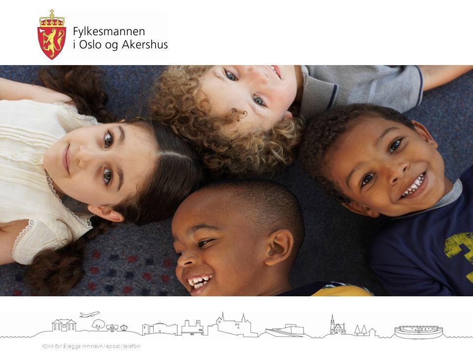 Felles nasjonalt tilsyn (FNT) Syv regionale samlinger i Oslo og Akershus.