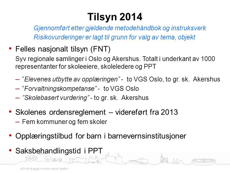 Felles nasjonalt tilsyn (FNT) Syv regionale samlinger i Oslo og Akershus. Totalt i underkant av 1000 representanter for skoleeiere, skoleledere og PPT
