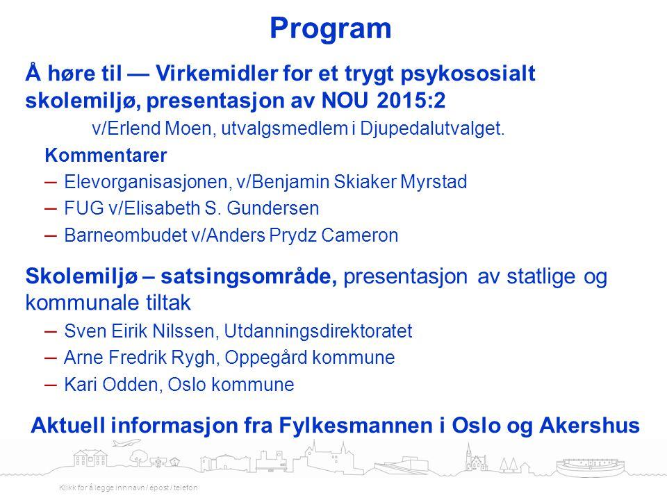 Læringsmiljø - tiltak i Oslo og Akershus Elevundersøkelsen Veilederkorps Læringsmiljø Å være med Midler til tiltak for bedre læringsmiljø
