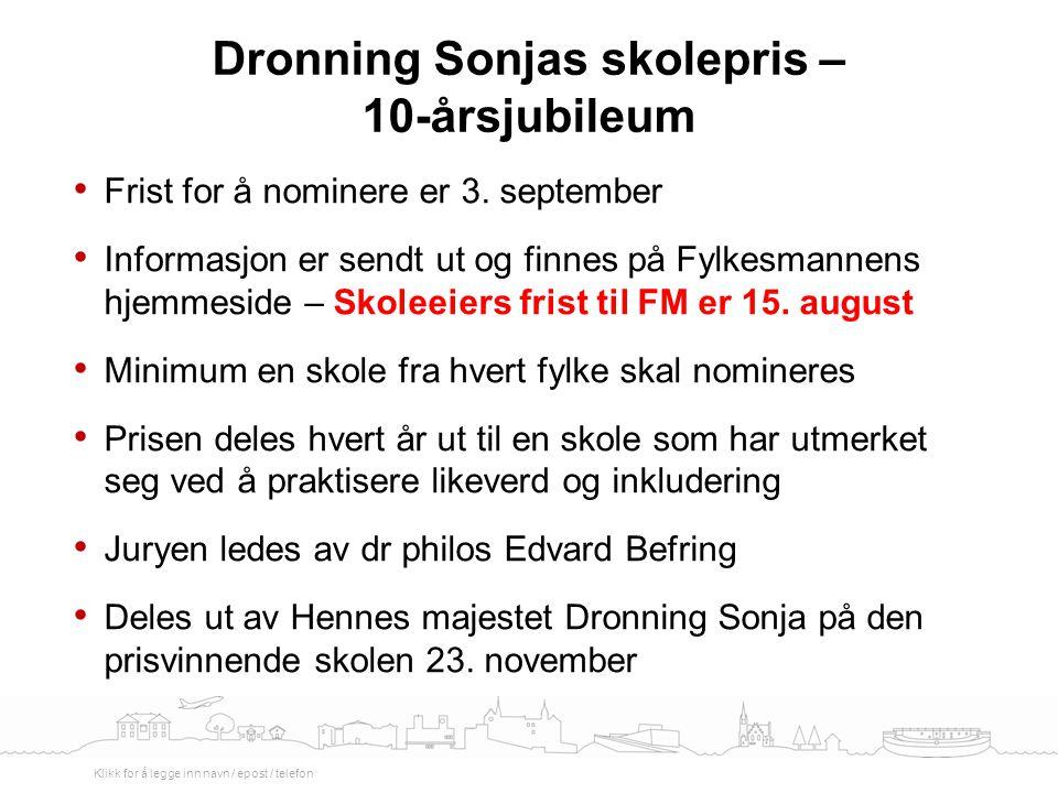 Frist for å nominere er 3. september Informasjon er sendt ut og finnes på Fylkesmannens hjemmeside – Skoleeiers frist til FM er 15. august Minimum en