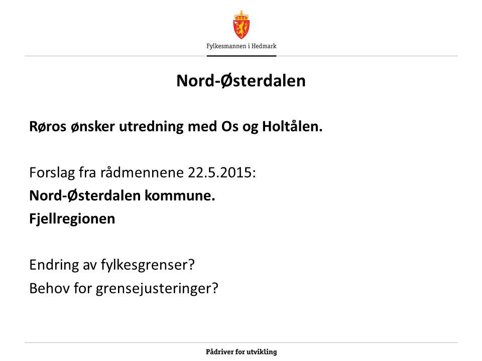 Nord-Østerdalen Røros ønsker utredning med Os og Holtålen. Forslag fra rådmennene 22.5.2015: Nord-Østerdalen kommune. Fjellregionen Endring av fylkesg