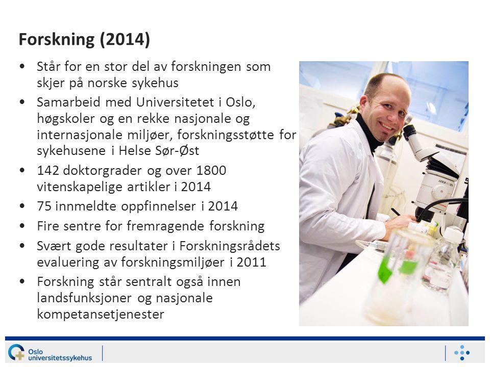 Forskning (2014) Står for en stor del av forskningen som skjer på norske sykehus Samarbeid med Universitetet i Oslo, høgskoler og en rekke nasjonale o
