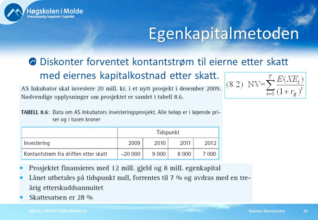 Rasmus RasmussenBØK311 BEDRIFTSØKONOMI 2b15 Egenkapitalstrøm