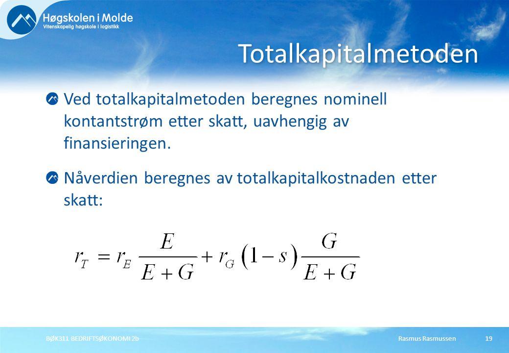 Rasmus RasmussenBØK311 BEDRIFTSØKONOMI 2b20 Bruk av totalkapitalmetoden og veid gjennomsnittlig kapitalkostnad gir sjelden samme svar som egenkapitalmetoden.