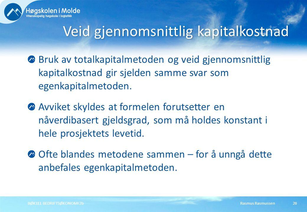Rasmus RasmussenBØK311 BEDRIFTSØKONOMI 2b21 Enkel metode for å beregne verdi eller kostnad for egenkapital.