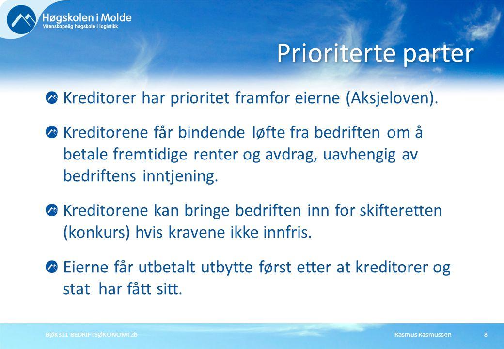 Rasmus RasmussenBØK311 BEDRIFTSØKONOMI 2b9 Gjeldsgrad og risiko Egenkapital er mer risikabel enn gjeld.